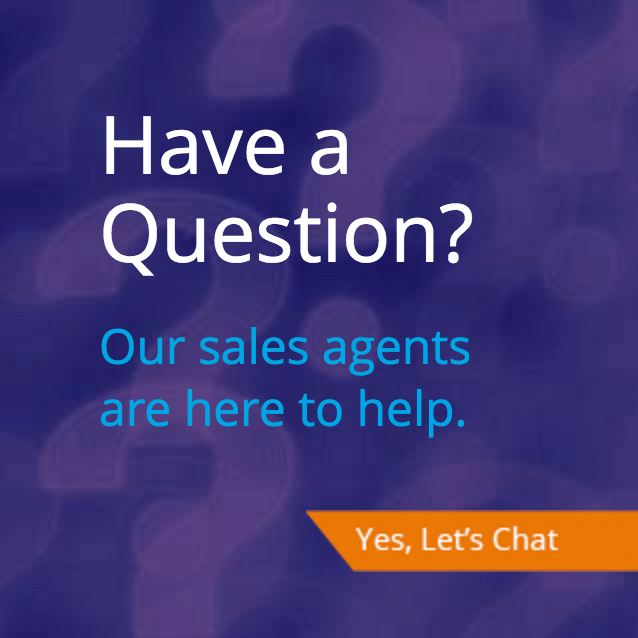 Have A Question? Our sales agents are here to help. Chat Live Now.