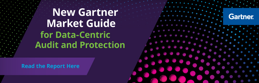 Gartner Market Guide for Data-Centric Audit and Protection.